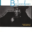 I Am The Blues/Big Daddy Kinsey
