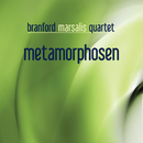 Metamorphosen (Bonus Track Version)/Branford Marsalis Quartet