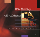 Bob Mintzer-Gil Goldstein-Longing/Bob Mintzer, Gil Goldstein