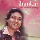 Jhankar - The Other Side Of Bhupi/Bhupinder Singh