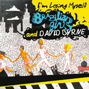 I'm Losing Myself/Brazilian Girls, David Byrne