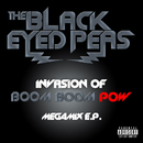 INVASION OF BOOM BOOM POW – MEGAMIX E.P./The Black Eyed Peas
