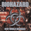 New World Disorder/Biohazard
