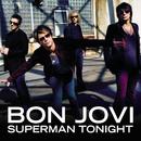 Superman Tonight/Bon Jovi