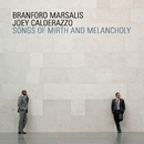 Songs Of Mirth And Melancholy/Branford Marsalis, Joey Calderazzo