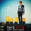 This City (feat. Lupe Fiasco)/Patrick Stump