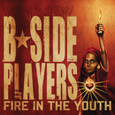 Fire In The Youth/B-Side Players