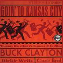 Goin' To Kansas City/Buck Clayton, Tommy Gwaltney's Kansas City Nine, Dickie Wells, Charlie Byrd