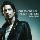 Part Of Me (International Version)/Chris Cornell