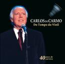 Do Tempo Do Vinil/Carlos Do Carmo
