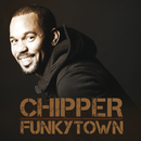 Funkytown/Chipper