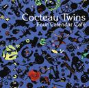 Four-Calendar Cafe/Cocteau Twins