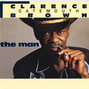 "ザ・マン/Clarence ""Gatemouth"" Brown"