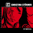 Ist mir egal/Christina Stürmer