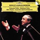 ブーレーズ・コンダクツ・ヴェーベルン/Ensemble Intercontemporain, Pierre Boulez