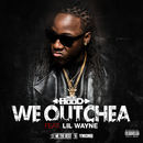 We Outchea (feat. Lil Wayne)/Ace Hood