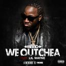 We Outchea (feat. Lil Wayne)/Ace Hood