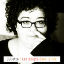 Les Doigts Dans Le Nez/Juliette