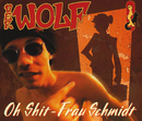 Oh Shit, Frau Schmidt/Der Wolf
