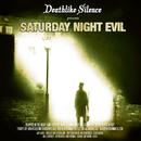 Saturday Night Evil/Deathlike Silence