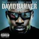 THE GREATEST STORY EVER TOLD  EXPLICIT VERSION ^/David Banner