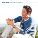 Hello Tomorrow/Dave Koz