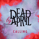 Calling/Dead by April