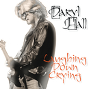 Laughing Down Crying/Daryl Hall