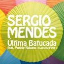 ウルチマ・バトゥカーダ (feat. 中納良恵)/Sergio Mendes