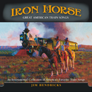 Iron Horse: Great American Train Songs/Jim Hendricks