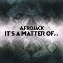 It's A Matter Of.../Afrojack