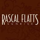 Sunrise/RASCAL FLATTS