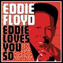 エディ・ラヴズ・ユー・ソー/Eddie Floyd
