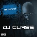I'm The Ish/DJ Class