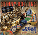 Road Shows, Volume 2/Sonny Rollins