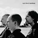 E.S.T. Live In Hamburg/Esbjorn Svensson Trio
