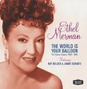 The World Is Your Balloon/Ethel Merman