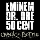 Crack A Bottle (Edited Version)/Eminem, Dr. Dre, 50 Cent