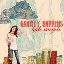 Gravity Happens (Deluxe)/Kate Voegele