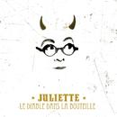 Le Diable Dans La Bouteille/Juliette