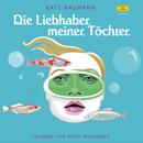 Kati Naumann - Die Liebhaber meiner Töchter/Ruth Moschner