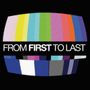 From First To Last (International Version)/From First To Last