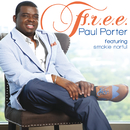 F.R.E.E. (feat. Smokie Norful)/Paul Porter