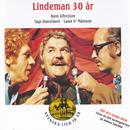 Lindeman 30 år/Hasse Alfredson, Tage Danielsson, Lasse O. Månsson