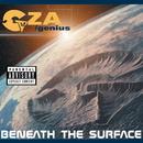 Beneath The Surface/GZA/Genius