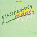 Grasshopper/J.J. Cale