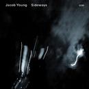 JACOB YOUNG/SIDEWAYS/Jacob Young