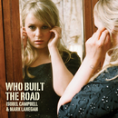 Who Built The Road/Isobel Campbell, Mark Lanegan