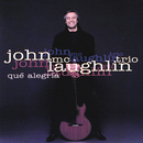 Que Alegria/John McLaughlin Trio
