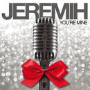 You're Mine/Jeremih